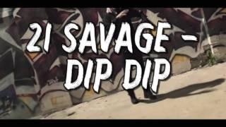 getlinkyoutube.com-21 Savage - Dip Dip instrumental