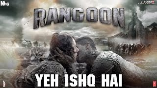 getlinkyoutube.com-Arijit Singh: Yeh Ishq Hai Video Song | Rangoon | Saif Ali Khan, Kangana Ranaut, Shahid Kapoor