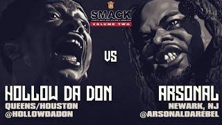 HOLLOW DA DON VS ARSONAL  SMACK/ URL RAP BATTLE