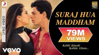 Suraj Hua Maddham Lyric   Kabhi Khushi Kabhie Gham | Shah Rukh Khan | Kajol