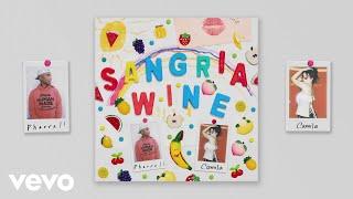 Pharrell Williams X Camila Cabello   Sangria Wine (Official Audio)