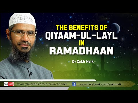The Benefits of Qiyaam ul Layl in Ramadhaan by Dr Zakir Naik