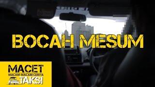 BOCAH MESUM - Macam-macam Cerita Taksi