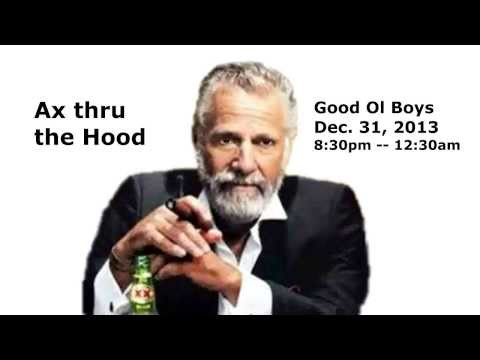 Ax thru the Hood - New Years Eve Party 12/31/13 -- 8:30pm