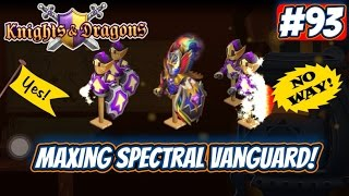KND EP: 93   MAXING SPECTRAL VANGUARD!