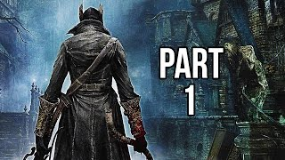 getlinkyoutube.com-Bloodborne Walkthrough Gameplay Part 1 - Prologue / Character Creation / First Level (PS4 1080p HD)