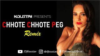 Chhote Chhote Peg REMIX (DJ Koustav Official Remix)   Yo Yo Honey Singh   Neha Kakkar   Navraj Hans