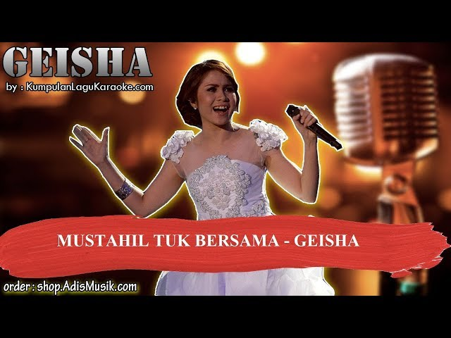 MUSTAHIL TUK BERSAMA -  GEISHA Karaoke
