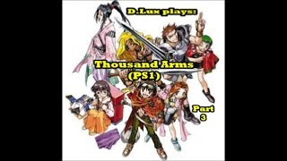 D.Lux plays: Thousand Arms (1998/PS1) Part 3: Forging weapons and the art of spirit blacksmith