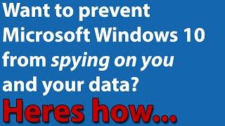getlinkyoutube.com-Want Windows 10 to stop spying on you & stealing your data? Privacy Guide.