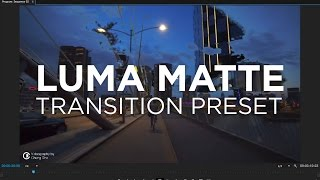 Luma Matte Transition Preset Tutorial 🎬 for Premiere Pro by Chung Dha