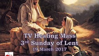 Sunday TV Healing Mass for the Homebound (March 19, 2017)
