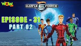 Hot Wheels Battle Force 5 - The Power of  Resistance - S2 E31.P2 - in Hindi