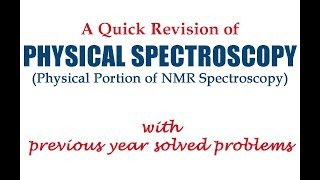 Physical Spectroscopy- A Quick Revision of NMR Spectroscopy (Physical Portion)