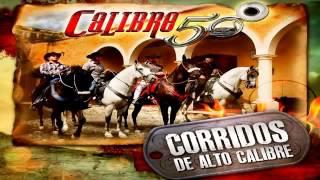 getlinkyoutube.com-Calibre 50   Corridos de Alto Calibre 2013 Nuevo MIX 2014