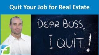 getlinkyoutube.com-Quit Your Job For Real Estate?