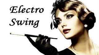 getlinkyoutube.com-Electro Swing Mix Ep.5 (mixed by 9T)