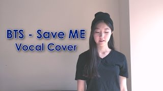 BTS (방탄소년단) - Save ME Vocal Cover