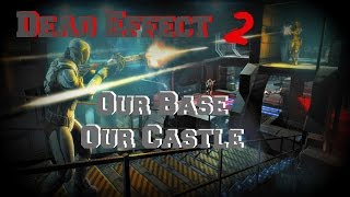 Dead Effect 2: Our Base Our Castle - Guide (PC IOS Android)