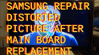 getlinkyoutube.com-Samsung Solarized Distorted Picture after Main Mother Board Replacement TV Repair LNT5265