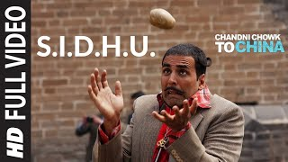 S.I.D.H.U. [Full Song] Chandni Chowk To China