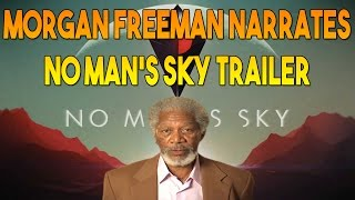 getlinkyoutube.com-Morgan Freeman Narrates No man's sky trailer