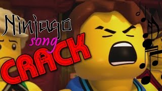 Ninjago Song Crack