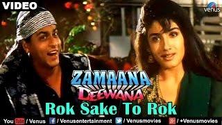 Rok Sake To Rok (Zamaana Deewana)