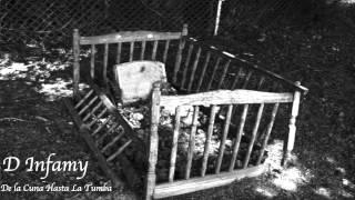 getlinkyoutube.com-D INFAMY- De La Cuna Hasta La Tumba
