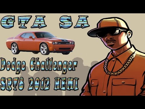 Обзор машин для GTA SA 8 - (Dodge Challenger SRT8 2012 HEMI)