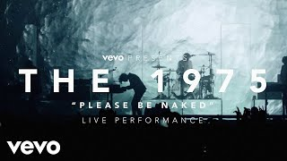 The 1975 - Please Be Naked - (Vevo Presents: Live at The O2, London)
