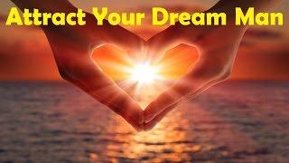 getlinkyoutube.com-Attract Your Dream Man - Open Your Heart To Love   Subliminal Binaural Beats