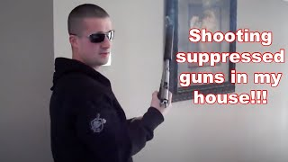 Shooting suppressed handguns in a house