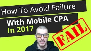 getlinkyoutube.com-How To Avoid Failure With Mobile CPA Affiliate Marketing In 2017