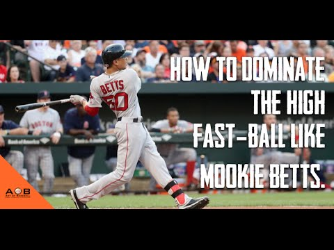 Dominating The High Fast-Ball: How To Hit A Baseball Like Mookie Betts