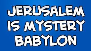 getlinkyoutube.com-Jerusalem = Mystery Babylon