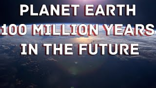 getlinkyoutube.com-Planet Earth 100 Million Years In The Future - What will happen to our world? - HD Full Documentary
