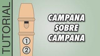 getlinkyoutube.com-Campana Sobre Campana - Cómo Tocar la Flauta Dulce