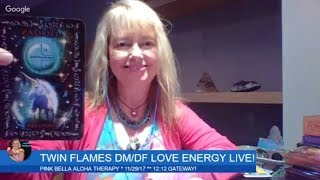 TWIN FLAMES * DM * TRANSFORMATION!! * DF * INTUITIVE GIFTS!! * LOVE ENERGY READING *5D/3D * 11/29/17