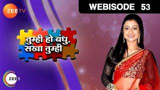 getlinkyoutube.com-Tumhi Ho Bandhu Sakha Tumhi - Episode 53  - July 20, 2015 - Webisode