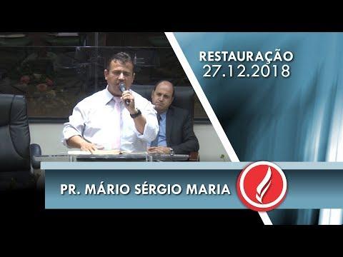 Noite da Restauração - Pr. Mario Sergio Maria - 27 12 2018