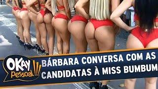 getlinkyoutube.com-Okay Pessoal!!! - Bárbara Koboldt conversa com as candidatas a Miss Bumbum
