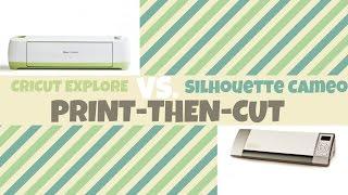getlinkyoutube.com-Silhouette Cameo Vs. Cricut Explore - Print Then Cut