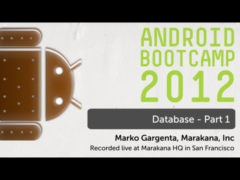 20 - Database - Part 1: Android Bootcamp Series 2012