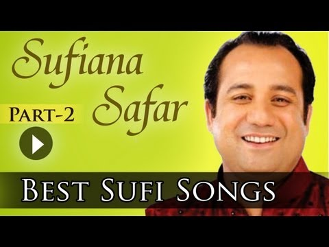 Sufiana Safar With Rahat 2 - Rahat Fateh Ali Khan - Best Sufi Collection