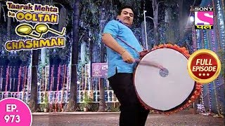 Taarak Mehta Ka Ooltah Chashmah - Full Episode 973 - 20th February , 2018