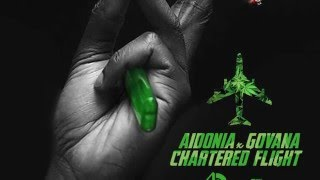 Aidonia & Govana - Chartered Flight