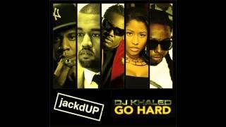 getlinkyoutube.com-Go Hard Mashup (feat. DJ Khaled, Jay Z, Nicki Minaj, T Pain, Kanye West & Lil Wayne)