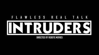 Flawless Real Talk - Intruders