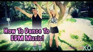 getlinkyoutube.com-How To Dance to Different EDM Styles!